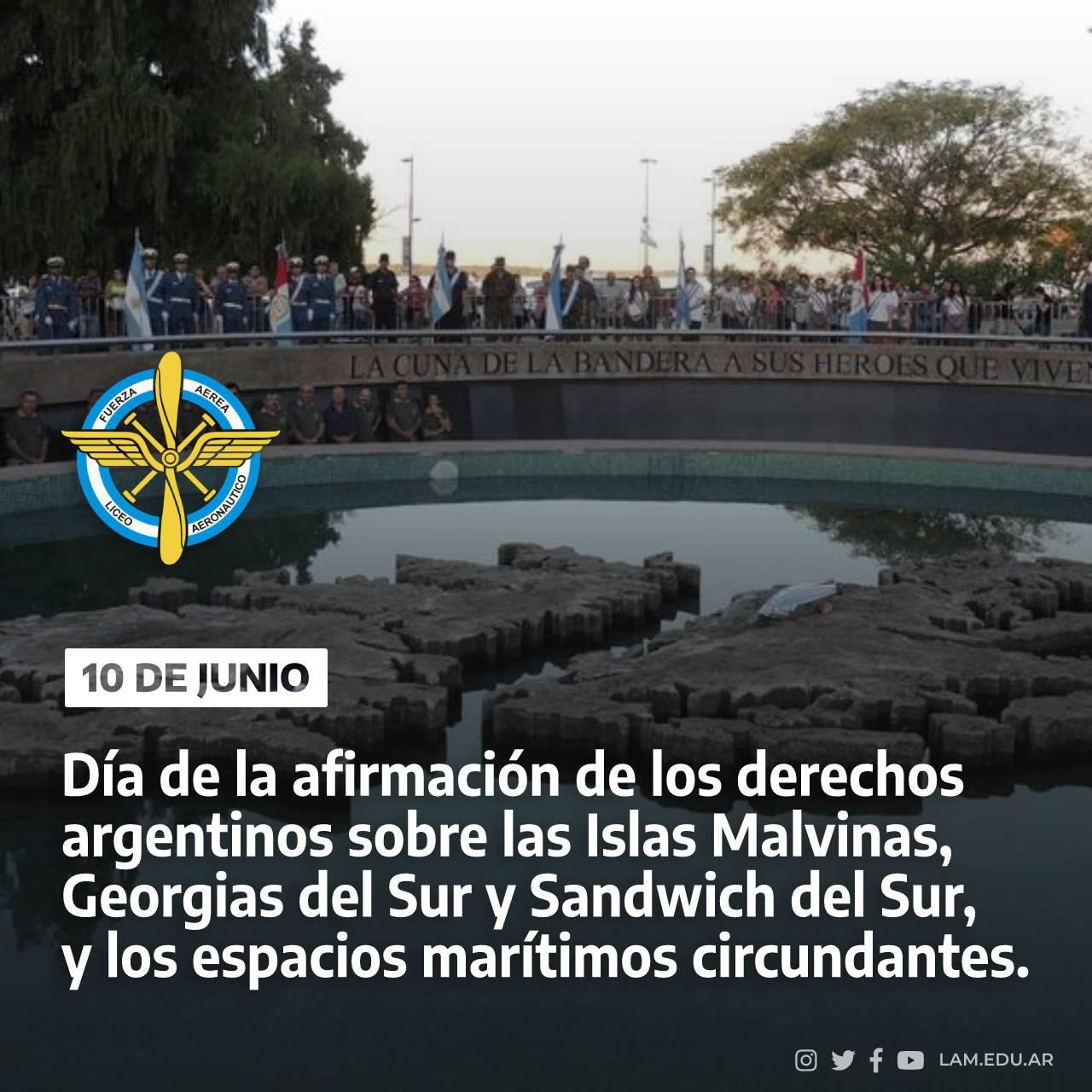 """10 DE JUNIO """"Día de la afirmación de los derechos argentinos sobre las Islas Malvinas, Georgias del Sur y Sandwich del Sur, y los espacios marítimos circundantes"""""""