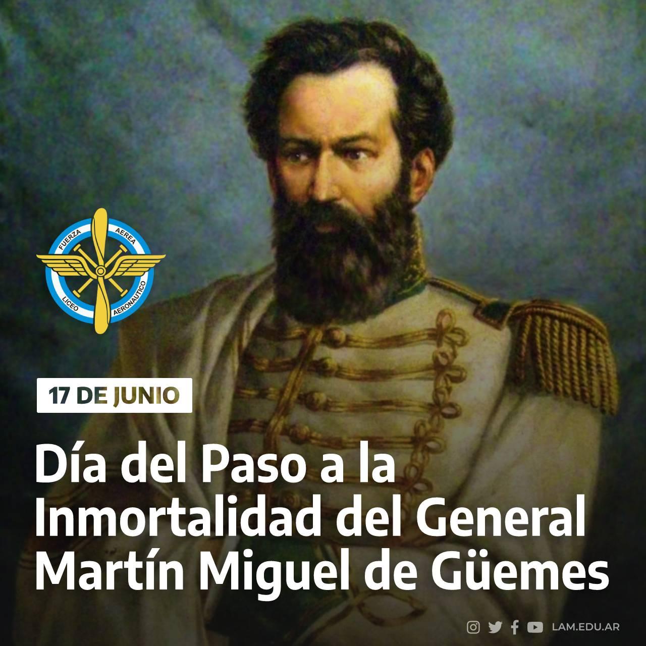 """17 DE JUNIO """"Día del Paso a la Inmortalidad del General Martín Miguel de Güemes"""""""